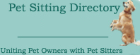 Pet Sitting Services New York Locate a New York pet sitting & boarding service in your area right now with the Pet Sitting Directory!